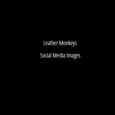 Leather Monkeys Social media images with Kevin Dodds
